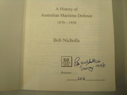 Statesmen & sailors: A history of Australian maritime defence, 1870-1920: Nicholls, Bob