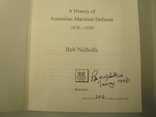 Statesmen and Sailors: History of Australian Maritime Defence, 1870-1920 (0646236091) by Bob Nicholls