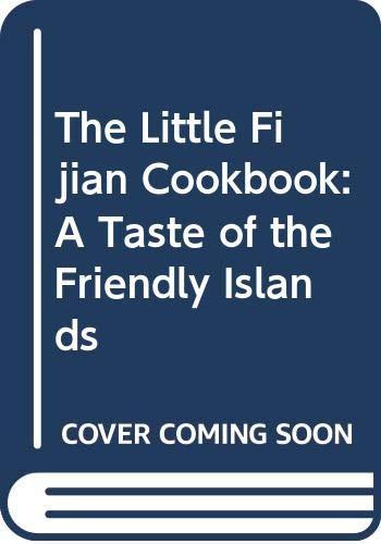 The Little Fijian Cookbook: A Taste of: George Jaksic, Michelle