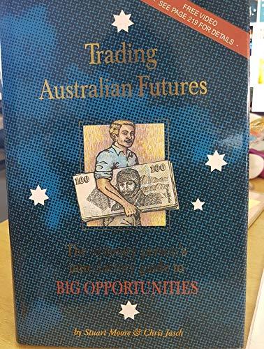 Trading Australian Futures (064624292X) by Stuart Moore; Chris Jasch