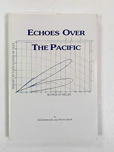 9780646243238: Echoes over the Pacific: An overview of allied air warning radar in the Pacific, from Pearl Harbor to the Philippines campaign