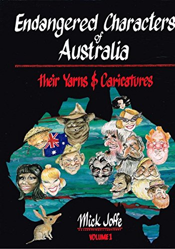 Endangered Characters of Australia: Their Yarns & Caricatures. Volume 1