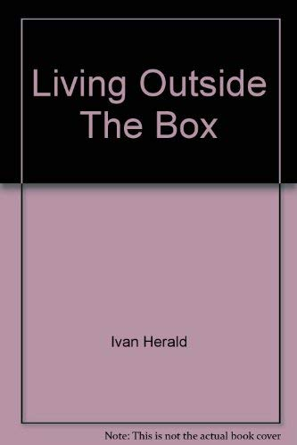 Living Outside The Box: Ivan Herald