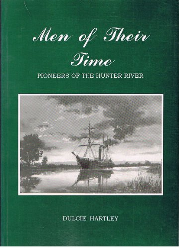 9780646252186: Men of Their Time: Pioneers of the Hunter River