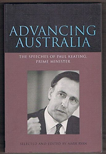 9780646258133: Advancing Australia: The speeches of Paul Keating, Prime Minister