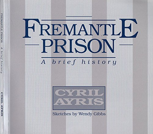 9780646266299: FREMANTLE PRISON A brief history Illustrated by Wendy Gibbs