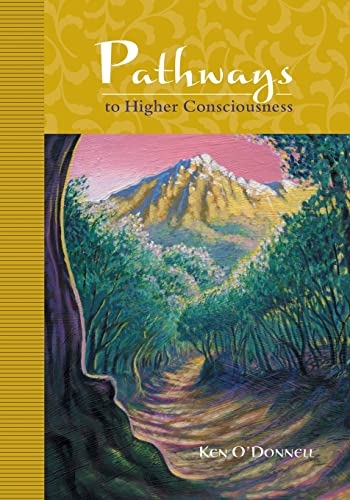 Pathways to Higher Consciousness: O'Donnell, Ken