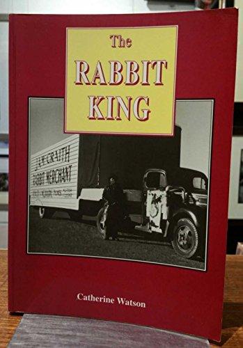 9780646266725: The Rabbit King