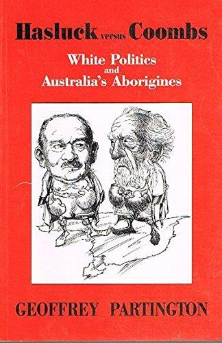 9780646272450: Hasluck versus Coombs: White politics and Australia's aborigines
