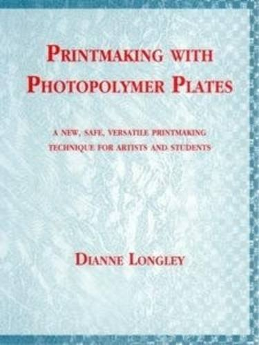 9780646273921: Printmaking with Photopolymer Plates: Versatile Printmaking Technique for Artists/Students