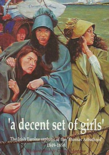 9780646274492: A decent set of girls--: The Irish Famine Orphans of the Thomas Arbuthnot, 1849-1850