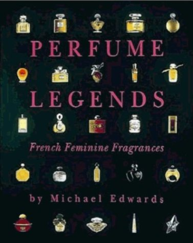 9780646277943: Perfume Legends: French Feminine Fragrances