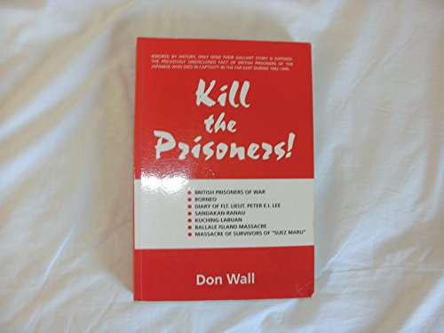 9780646278346: Kill the Prisoners