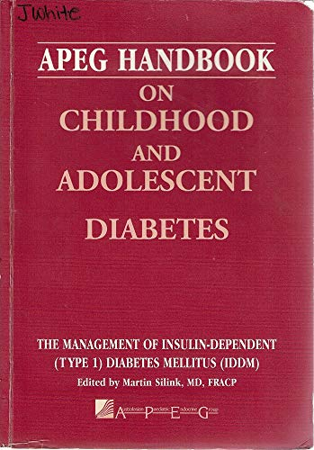 9780646283029: Apeg Handbook on Childhood and Adolescent Diabetes: the Management of Insulin-Dependent (Type 1) Diabetes Mellitus
