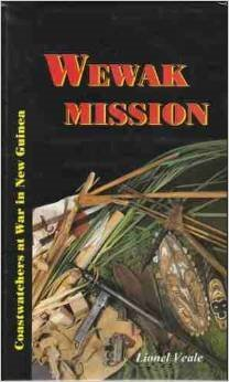 The Wewak Mission. Coastwatchers at War in: Veale, Lionel