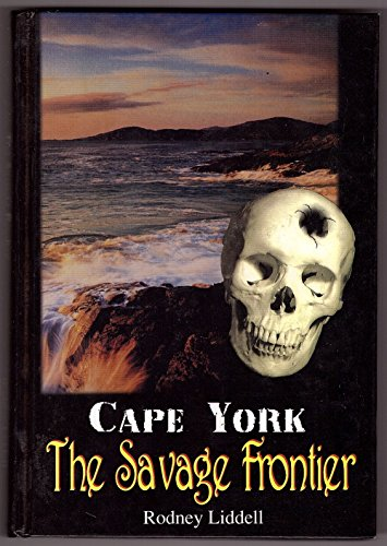 9780646283487: Cape York the Savage Frontier