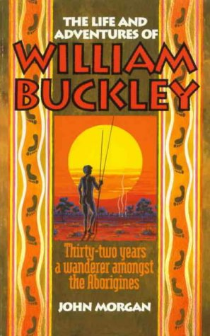 9780646284590: The life and adventures of William Buckley