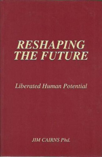 Reshaping the Future: Cairns, Jim. Signed