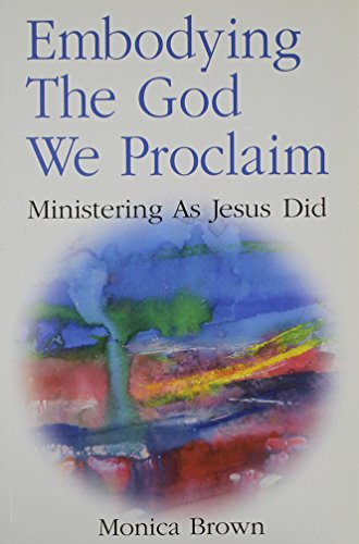 9780646287447: Embodying the God We Proclaim: Ministering as Jesus Did