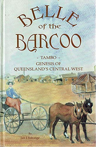 9780646288932: Belle of the Barcoo: Tambo Genesis of Queensland's Central West