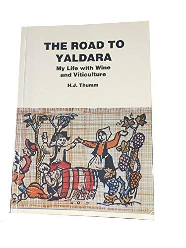 9780646291840: The road to Yaldara: My life with wine and viticulture