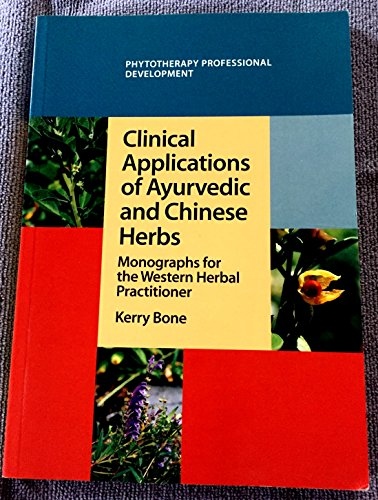 Clinical applications of Ayurvedic and Chinese herbs: Kerry Bone