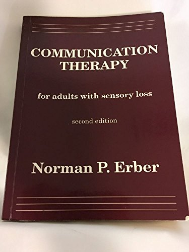 Communication Therapy For Adults With Sensory Loss,: Norman P. Erber