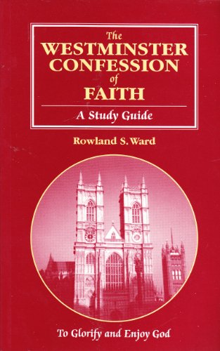 9780646304489: The Westminster Confession of Faith: A Study Guide