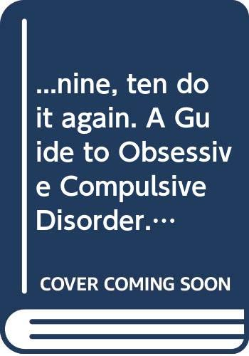 9780646308074: ...nine, ten do it again. A Guide to Obsessive Compulsive Disorder. For people with OCD & their families