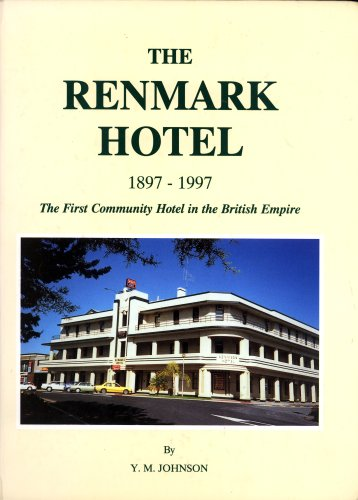 9780646308449: The Renmark Hotel, 1897-1997: the First Community Hotel in the British Empire