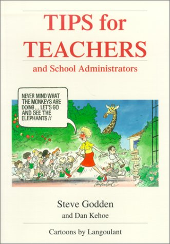 Tips for Teachers and School Administrators: 75 Articles Containing Hundreds of Effective, ...