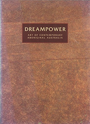 9780646319292: Dreampower: Art of Contemporary Aboriginal Australia, a Travelling Exhibition Proudly Presented By Gallerie Australis
