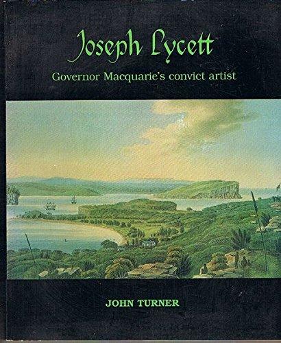Joseph Lycett: Governor Macquarie's Convict Artist: Turner, John Joseph