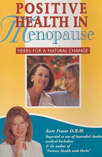 POSITIVE HEALTH IN MENOPAUSE-HERBS FOR A NATURAL CHANGE