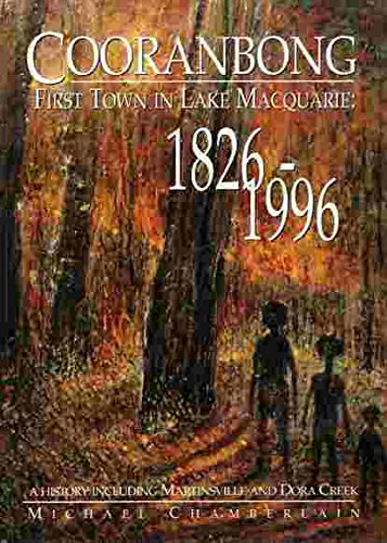9780646329581: Cooranbong: First Town in Lake MacQuarie. A History including Martinsville and Dora Creek