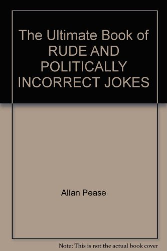 9780646331782: The Ultimate Book of RUDE AND POLITICALLY INCORRECT JOKES