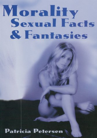 9780646332482: Morality, Sexual Facts and Fantasies