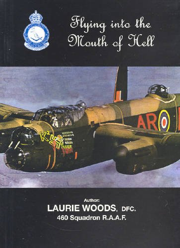 Flying Into the Mouth of Hell: Woods, Laurie, DFC