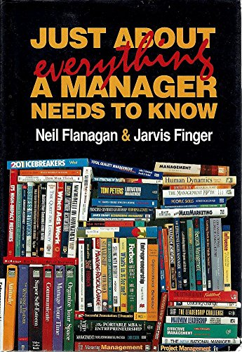 9780646336992: Just About Everything A Manager Needs To Know