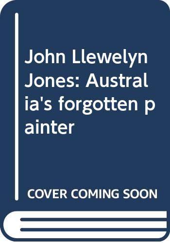 John Llewellyn LLewelyn Jones Australia's Forgotten Painter: Auty, Giles;Corbally Stourton,