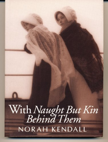 9780646349855: With Naught but Kin Behind Them: The Shetland of Its Early Emigrants by Norah Kendall