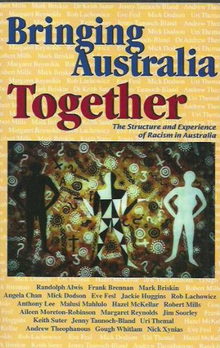9780646352336: Bringing Australia together: The structure and experience of racism in Australia