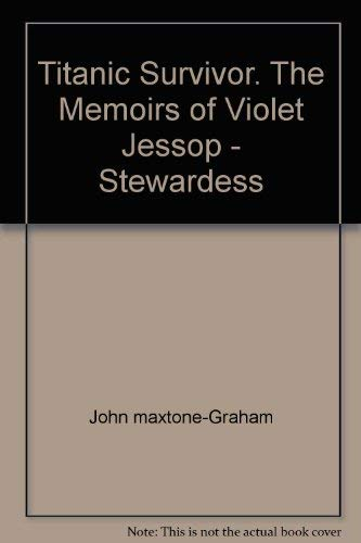 Titanic Survivor : The Memoirs of Violet Jessop - Stewardess