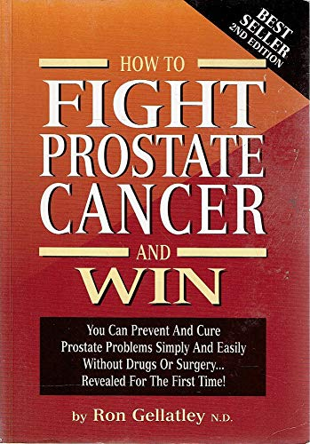 9780646355474: How To Fight Prostate Cancer And Win