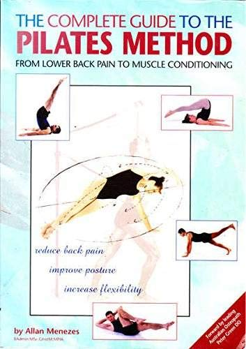 9780646357676: The Complete Guide to the Pilates Method: From Lower Back Pain to Muscle Conditioning