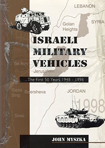 9780646360027: Israeli Military Vehicles The First Fifty Years 1948-1998