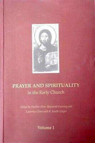 9780646360553: Prayer and Spirituality in the Early Church, Vol. 1