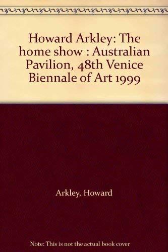 HOWARD ARKLEY/THE HOME SHOW: AUSTRALIAN PAVILION, 48TH: No author.