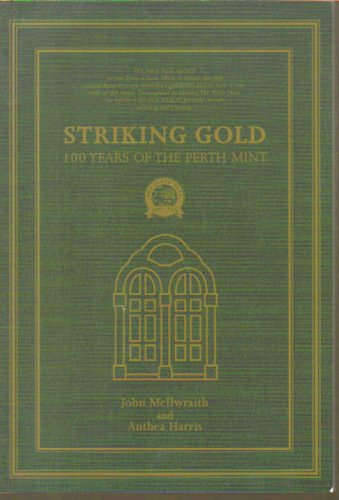 Striking Gold: 100 Years of the Perth: John McIlwraith; Anthea
