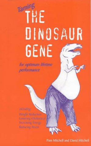 9780646371351: Taming the Dinosaur Gene: For Optimum Lifetime Performance